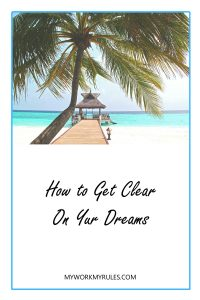How to get clear on your dreams